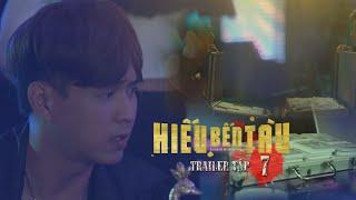Hiếu Bến Tàu - Hồ Quang Hiếu | Trailer Tập 7