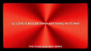 """U2 - """"Love Is Bigger Than Anything In Its Way"""" (The Funk Hunters Remix)"""