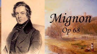 """""""Mignon"""" Op 68, (Robert Schumann)"""