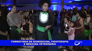 FORMATURAS DE BIOMEDICINA, FISIOTERAPIA E MEDICINA VETERINÁRIA
