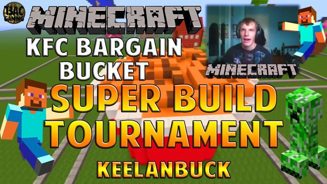 9  KFC BARGAIN BUCKET!!! - SUPER BUILD TOURNAMENT  LEVEL ONE - KEELANBUCK
