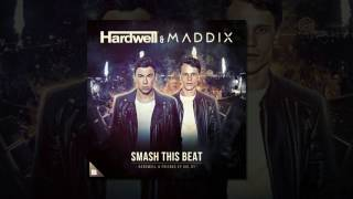 Hardwell & Maddix - Smash This Beat (Extended Mix)