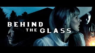 """Behind the Glass"" Trailer"