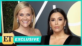 Reese Witherspoon & Eva Longoria on Time's Up: 'One Awards Show Can't Change Everything' (Exclusi…