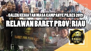 BARET RIAU, GALERI KEGIATAN MASA KAMPANYE  PILPRES 2019
