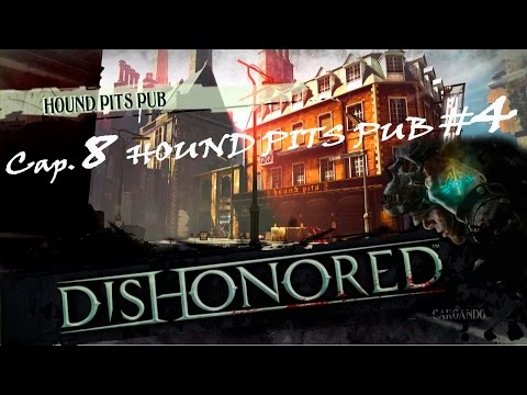 "DISHONORED _ Cap 8- ""HOUNDS PITS PUB #4"" by Cuban Doce"