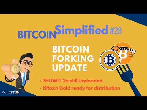 SEGWIT2X & BITCOIN GOLD FORKING NEWS | BITCOIN SIMPLIFIED #28