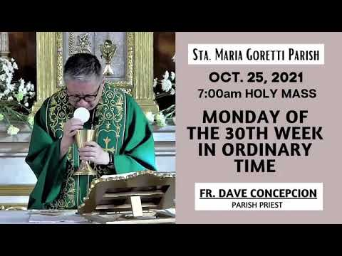 Download Oct. 25, 2021 | Rosary and 7:00am Holy Mass on Monday of the 30th Week in Ordinary Time