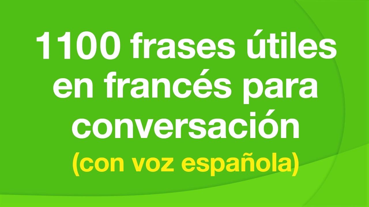 1100 Frases útiles En Francés Para Conversación Con Voz Española