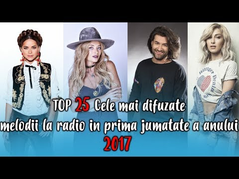Top 25 cele mai difuzate melodii romanesti la radio in Romania (Ianuarie - Octombrie 2017)