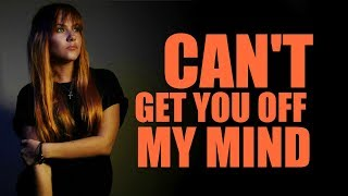 Can't Get You Off My Mind | Kate-Margret