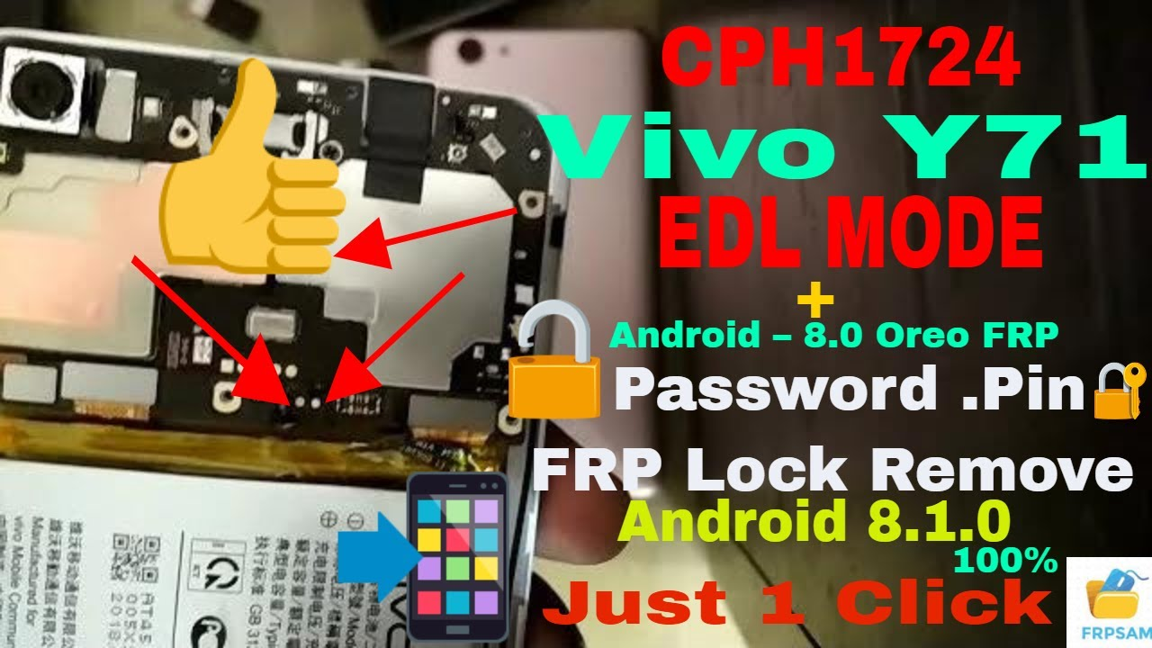 Vivo Y71 1724 EDL & ANDROID 8 1 FRP, PATTERN , PIN CODE Unlock Just 1 Click  by FRP SAM