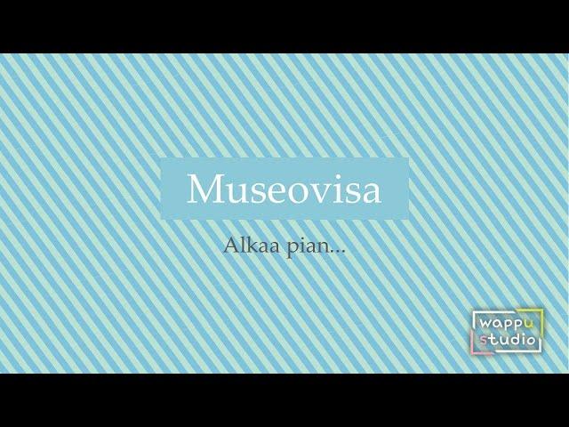 Museovisa jakso 3 - 27.4. - Wappustudio 2021