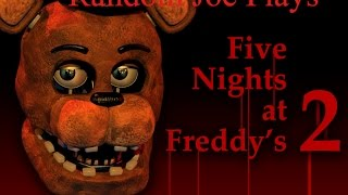 RandomJoe Plays Five Nights At Freddy