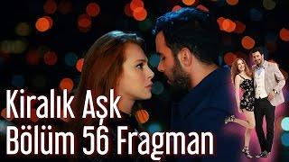 Kiralik Ask 56 Bolum Fragman 1 Gr Subs