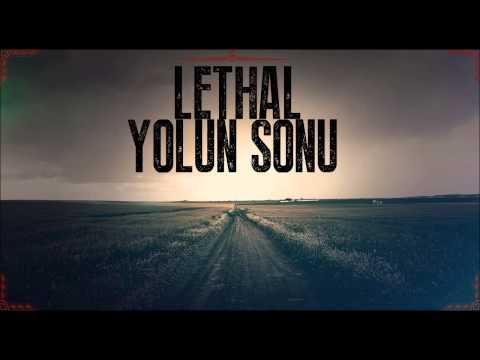 Lethal - Yolun Sonu [ 2015 ]