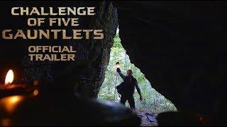 Challenge Of Five Gauntlets Official Trailer (2018)