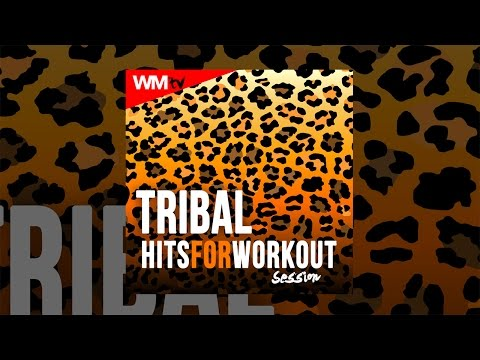 Hot Workout // Tribal Hits For Workout Session (135 Bpm / 32 Count) // WMTV