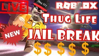 ROBLOX JAIL BREAK THUG LIFE-LIVE-1/10/2019 MN NICE Gaming