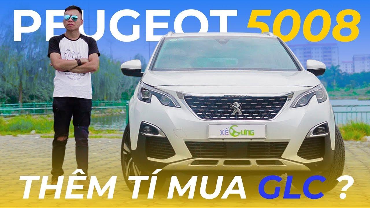 Peugeot 5008 – HAY, ĐẮT và có nên thêm tí để mua GLC… | Xế Cưng