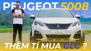 Peugeot 5008 - HAY, ĐẮT và có nên thêm tí để mua GLC... | Xế Cưng