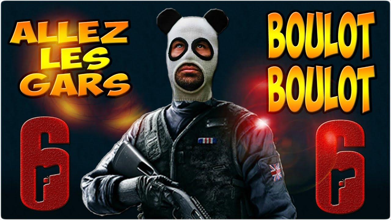 ALLEZ LES GARS  BOULOT BOULOT - Rainbow Six Siege - YouTube 6372dec3110