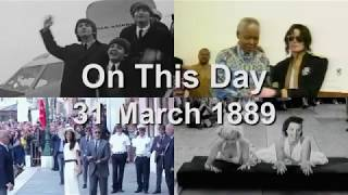 On This Day: 31 March 1889