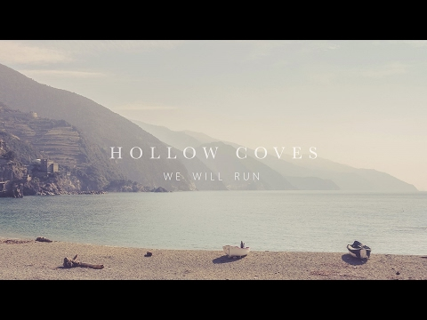 Hollow Coves - We Will Run
