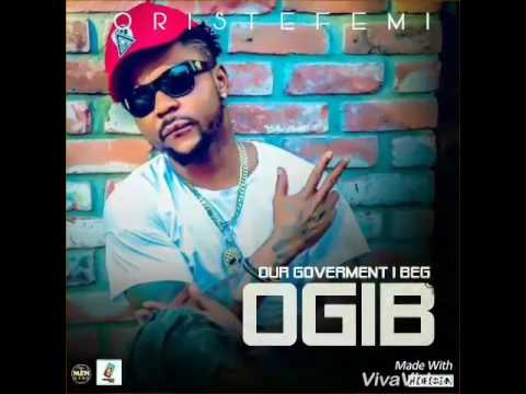 NEW MUSIC: ORITSE FEMI - OUR GOVERNMENTS I BEG (OGIB)
