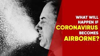 If Coronavirus Is Airborne, What Will WHO Do Next? | NewsMo
