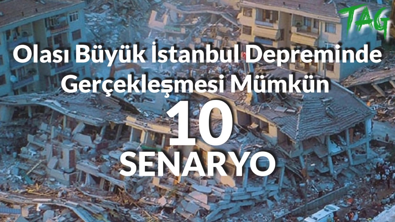 Olası Büyük İstanbul Depreminde Gerçekleşmesi Mümkün 10 Senaryo