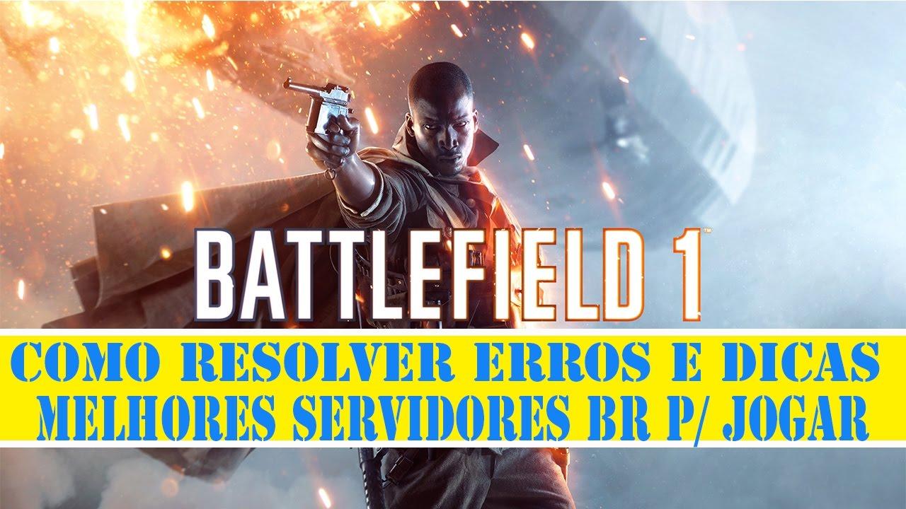 🎮 [Battlefield 1] Como Resolver Erros e Dicas - Nenhum Servidor Encontrado  웃