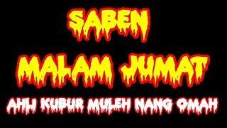 Top Hits -  Saben Malam Jum At Ahli Kubur Mulih