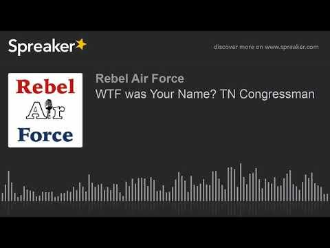 WTF was Your Name? TN Congressman