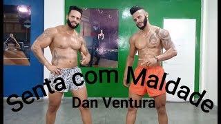 Baixar Senta com Maldade - Dan Ventura | Coreografia Bom Balanço Fit