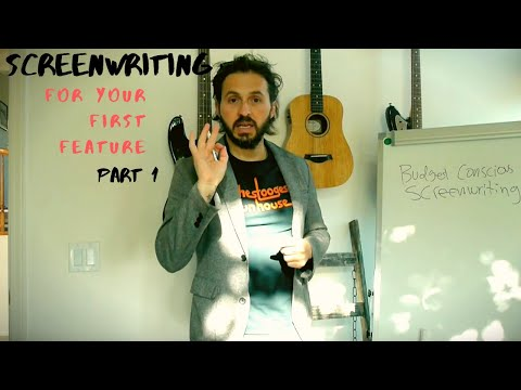 Screenwriting for your first film Part 1