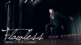 Flawless - Tommy C ft. Lil Crazed (Official Music Video)