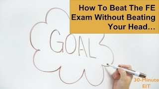 How to Beat the FE Exam Without Beating Your Head