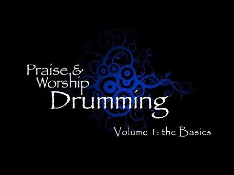 Praise & Worship Drumming – Volume 1: The Basics