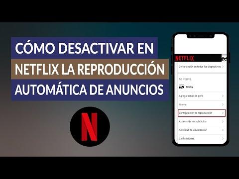 Cómo Desactivar en Netflix la Reproducción Automática de Anuncios y Tráilers