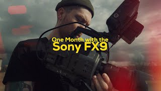 Sony FX9 One Month Review