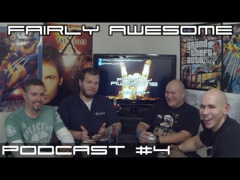 Fairly Awesome Podcast Episode #4
