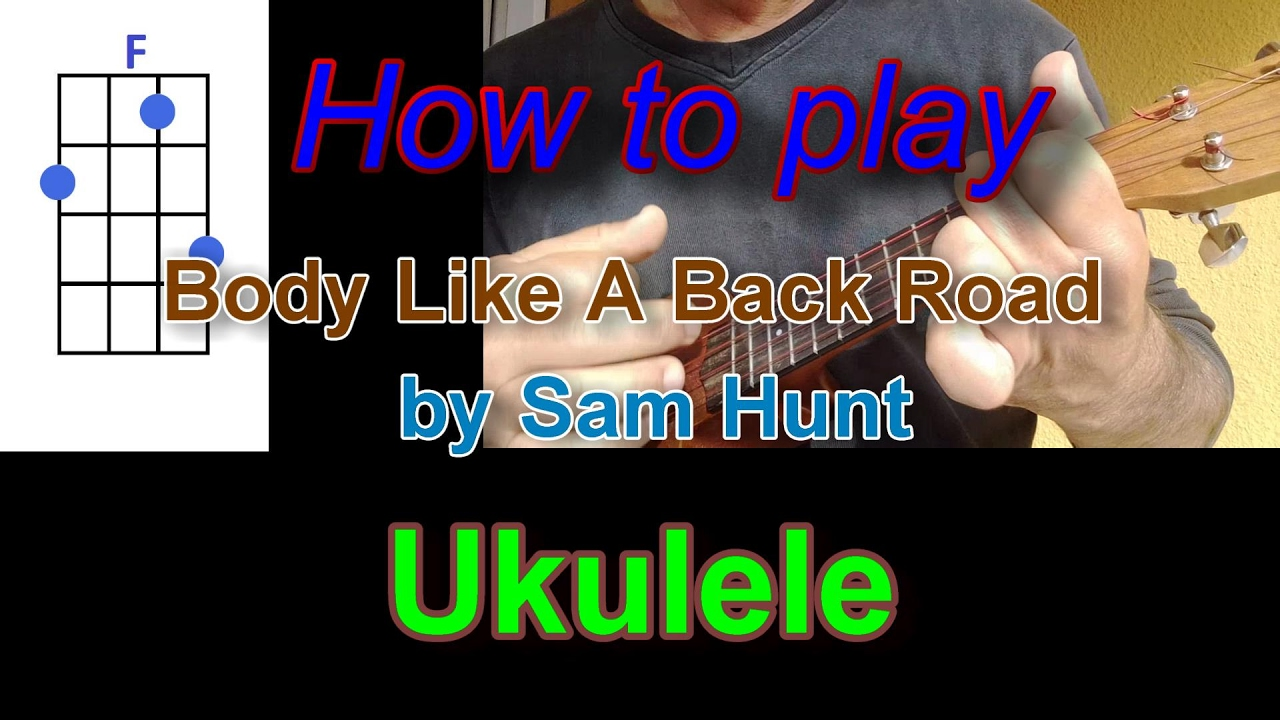 How to play body like a back road by sam hunt ukulele youtube hexwebz Gallery