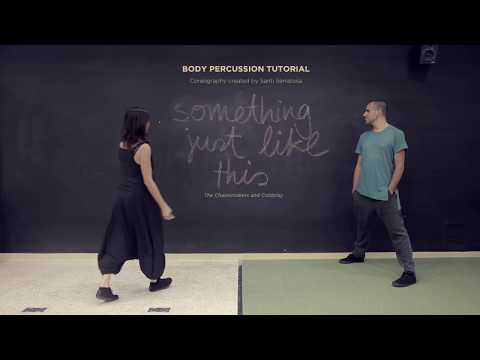 TUTORIAL BODY PERCUSSION - SOMETHING JUST LIKE THIS (The Chainsmokers & Coldplay)