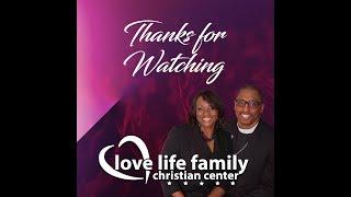 Love Life Family Christian Center Live Stream