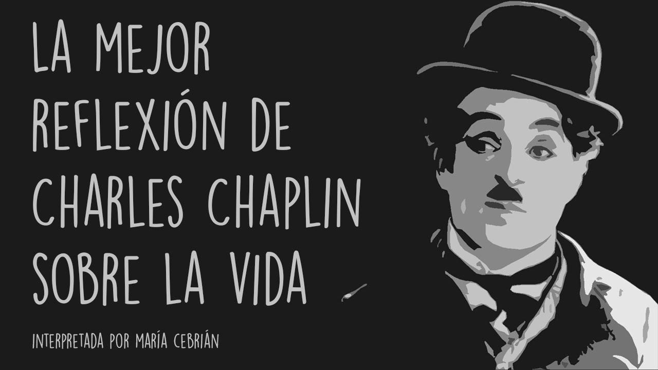 La Mejor Reflexión De Charles Chaplin Sobre La Vida