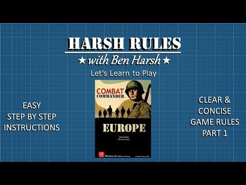 Harsh Rules - Let's Learn to Play Combat Commander: Europe - Part 1