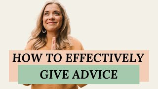 How To Effectively Give Advice To Someone