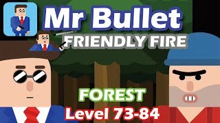 Mr Bullet - Spy Puzzles FRIENDLY FIRE Chapter 7 FOREST Walkthrough | Level 73-84 3 stars