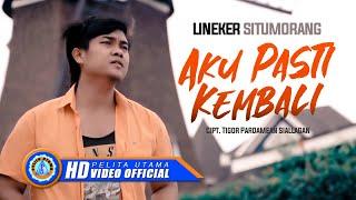 Lineker Situmorang - Aku Pasti Kembali | Lagu Batak Terbaru 2021 | (Official Music Video)